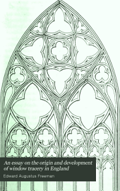 An essay on the origin and development of window tracery in England