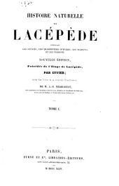 Histoire naturelle de Lacépède: comprenant les cétacés, les quadrupèdes ovipares, les serpents et les poissons, Volume1