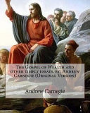 The Gospel of Wealth and Other Timely Essays PDF