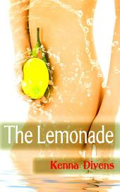 The Lemonade : Erotic Sex Story: (Adults Only Erotica)