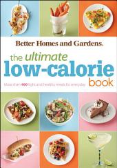 The Ultimate Low-Calorie Book: More than 400 Light and Healthy Recipes for Every Day