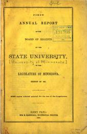 Annual Report of the Board of Regents of the State University to the Legislature of Minnesota: Volume 1861
