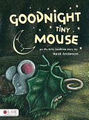 Goodnight Tiny Mouse  An Itty Bitty Bedtime Story PDF