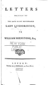 Letters Written by the Late Honourable Lady Luxborough: To William Shenstone, Esq