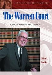 The Warren Court: Justices, Rulings, and Legacy