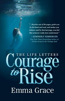 The Life Letters  Courage to Rise