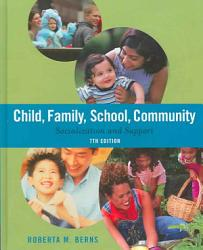 Child Family School Community Socialization And Support Book PDF