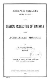Descriptive Catalogue (with Notes) of the General Collection of Minerals in the Australian Museum