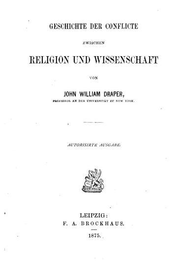 Geschichte der Conflicte zwischen Religion und Wissenschaft PDF