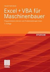 Excel + VBA für Maschinenbauer: Programmieren erlernen und Problemstellungen lösen, Ausgabe 3