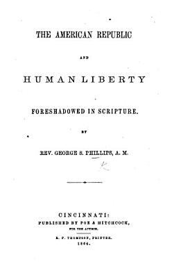 The American Republic and Human Liberty Foreshadowed in Scripture PDF