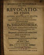 Dissertatio Inauguralis Juridica [Iuridica], De Revocatione Feudi