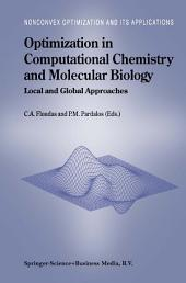 Optimization in Computational Chemistry and Molecular Biology: Local and Global Approaches