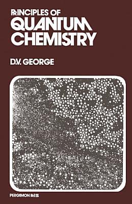 Principles of Quantum Chemistry