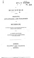 A Discourse of the objects  advantages  and pleasures of Science  by Lord Brougham      A new edition  etc PDF