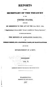 Reports of the Secretary of the Treasury of the United States: Reports on the finances, by A. J. Dallas, Dec. 1815; Wm. H. Crawford, Dec. 1816-Dec. 1824; Richard Rush, Dec. 1825-Dec. 1828