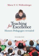 Teaching for Excellence. Honors Pedagogies revealed