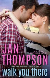 Walk You There: An Old-Meets-New Hometown Christian Romance