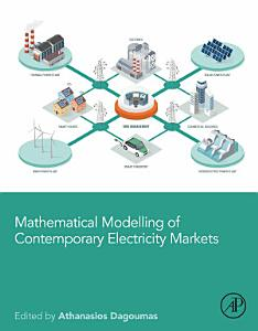 Mathematical Modelling of Contemporary Electricity Markets