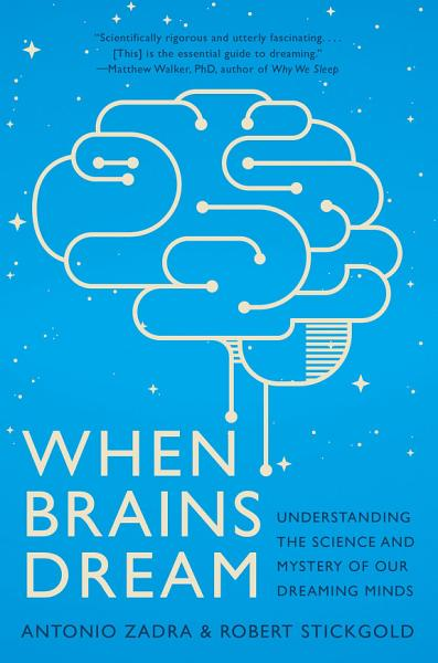 Download When Brains Dream  Exploring the Science and Mystery of Sleep Book