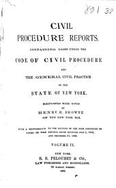 Civil Procedure Reports: Containing Cases Under the Code of Civil Procedure and the General Civil Practice of the State of New York, Volume 2
