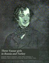 Three Vassar Girls in Russia and Turkey