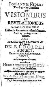 De Visionibus ac Revelationibus opus ... historiis Germaniae refertissimum anno 1517 Argentinae editum ... luci et integritati restitutum recensente Hermanns von der Hardt