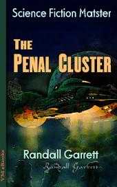 The Penal Cluster: Science Fiction Matster