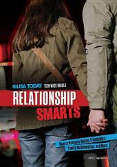 Relationship Smarts: How to Navigate Dating, Friendships, Family Relationships, and More