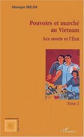 Pouvoirs et marché au Vietnam (tome II): Les morts et l'Etat