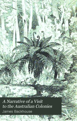 A Narrative of a Visit to the Australian Colonies