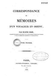 Correspondance et mémoires d'un voyageur en Orient: Volume1