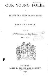 Our Young Folks: An Illustrated Magazine for Boys and Girls, Volume 8