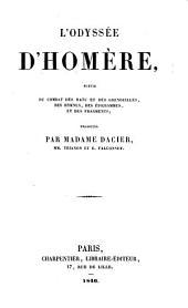 L'Odyssée d'Homère, suivie du Combat des Rats et des Grenouilles, des Hymnes, des Épigrammes, et des fragments; traduites par Madame Dacier, MM. Trianon et E. Falconnet
