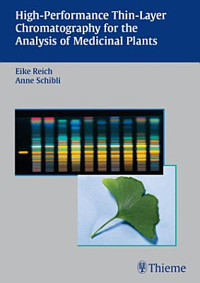 High Performance Thin Layer Chromatography for the Analysis of Medicinal Plants PDF