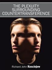 The Plexuity Surrounding Countertransference