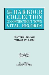 The Barbour Collection of Connecticut Town Vital Records: Stafford 1719-1850, Tolland 1715-1850