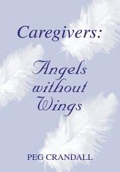 Caregivers: Angels Without Wings