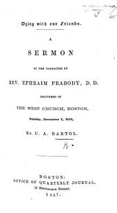 Dying with our Friends. A sermon on the character of Rev. Ephraim Peabody, etc