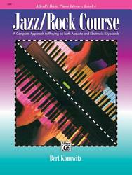 Alfred s Basic Jazz Rock Course  Lesson Book  Level 4 PDF