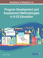 Handbook of Research on Program Development and Assessment Methodologies in K 20 Education PDF