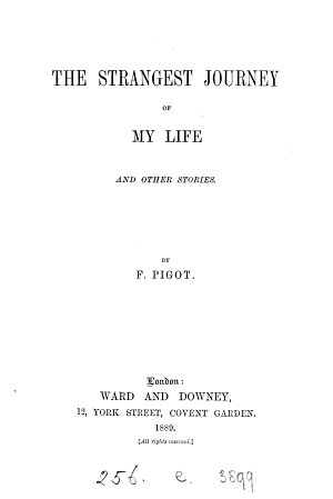The strangest journey of my life  and other stories  by F  Pigot