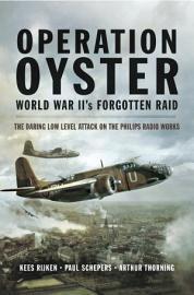 Operation Oyster World War II S Forgotten Raid