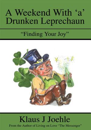 A Weekend With  A  Drunken Leprechaun