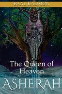 Asherah - the Queen of Heaven
