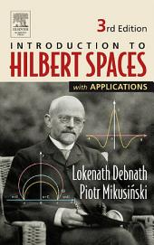 Introduction to Hilbert Spaces with Applications: Edition 3