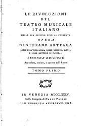 Le rivoluzioni del teatro musicale italiano: dalla sua origine fino al presente, Volume 1