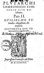 Moralia quae usurpantur0: sunt autem omnis elegantis doctrinae penus, id est, varii libri: morales, historici, physici ... : omnes de graeca in latinam linguam transscripti ...