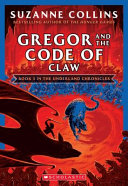 Gregor And The Code Of Claw The Underland Chronicles 5 New Edition Volume 5 Book PDF