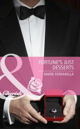 Fortune's Just Desserts (Mills & Boon Cherish) (The Fortunes of Texas: Lost...and Found, Book 4)